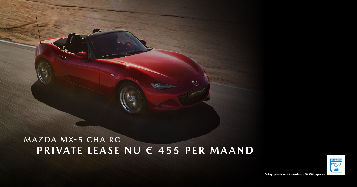 190283 Mazda Q3_Facebookpost Mazda MX-5 Chairo_Private Lease_1200x628px [opmaak 01]